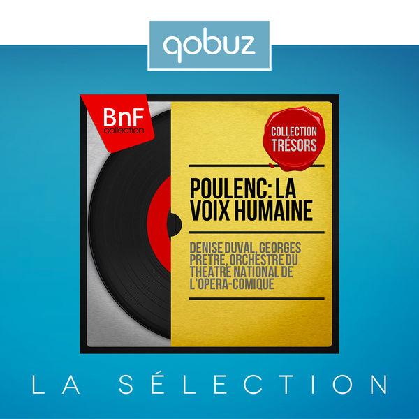 Denise Duval - Poulenc: La voix humaine (Collection trésors, First Recording, Remastered)