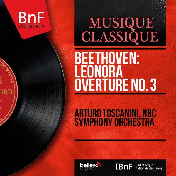 Arturo Toscanini - Beethoven: Leonora Overture No. 3 (Mono Version)