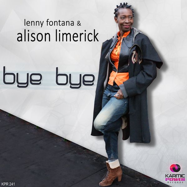 Lenny Fontana, Alison Limerick - Bye Bye