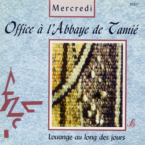 Chœur de l'Abbaye de Tamié - Office à l'Abbaye de Tamié: Mercredi (Louange au long des jours)