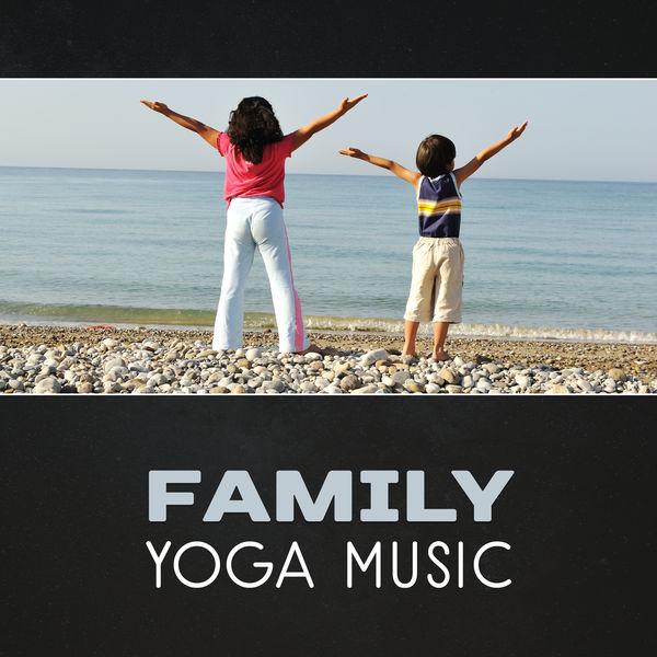 Family Yoga Music – Yoga for Kids, Yoga Exercises, Fun
