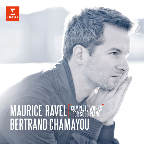 Bertrand Chamayou - Ravel : Complete Works for Solo Piano