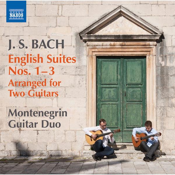 Montenegrin Guitar Duo - Bach: English Suites Nos. 1-3 (Arr. G. Krivokapić & D. Cerović)