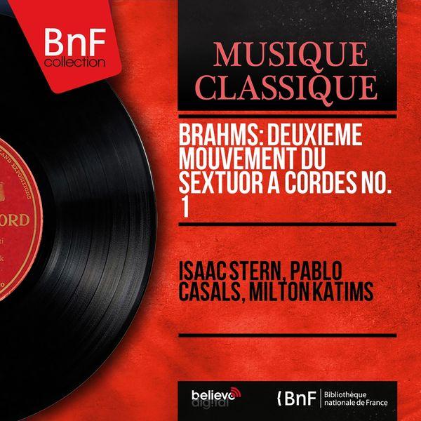 Isaac Stern, Pablo Casals, Milton Katims - Brahms: Deuxième mouvement du Sextuor à cordes No. 1 (Mono Version)