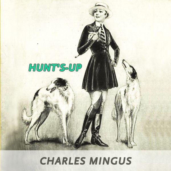 Charles Mingus - Hunt's-up
