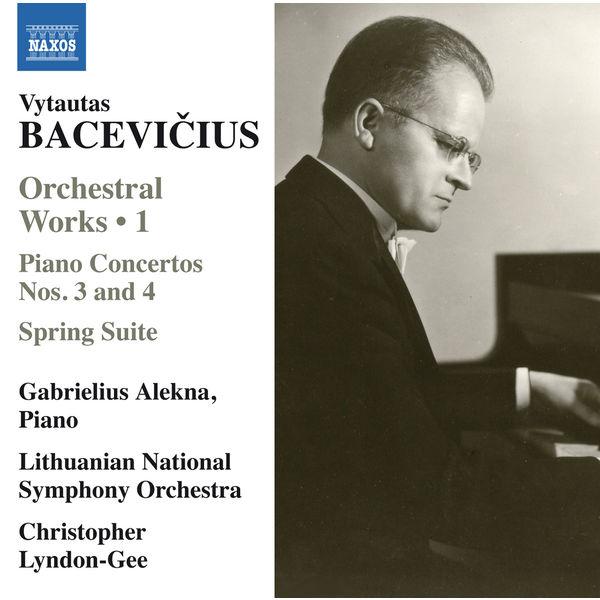 Gabrielius Alekna - Bacevičius: Spring Suite & Piano Concertos Nos. 3 & 4