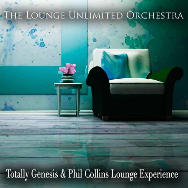 The Lounge Unlimited Orchestra - Totally Genesis & Phil Collins Lounge Experience
