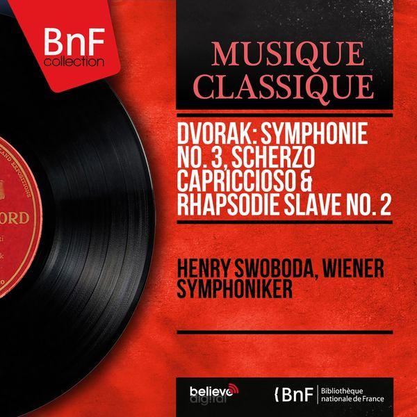 Henry Swoboda - Dvořák: Symphonie No. 3, Scherzo capriccioso & Rhapsodie slave No. 2 (Mono Version)