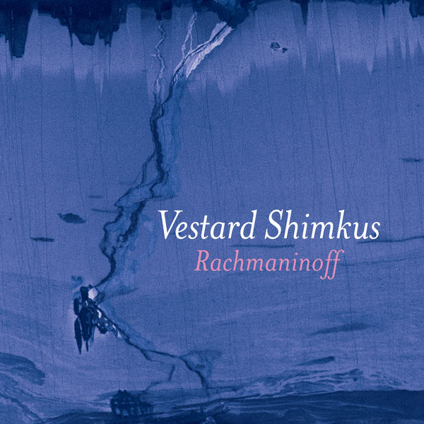 Vestard Shimkus - Rachmaninoff : Piano Sonata No. 2, Variations on a Theme of Chopin & Preludes