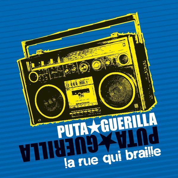 Puta Guerilla - La rue qui braille