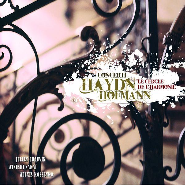 Le Cercle De L'Harmonie - Haydn-Hofmann: Concerti