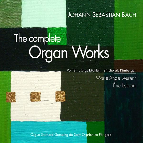 Marie-Ange Leurent - Bach: Organ Works, II (Orgerlbülchlein, Chorals Kirnberger)