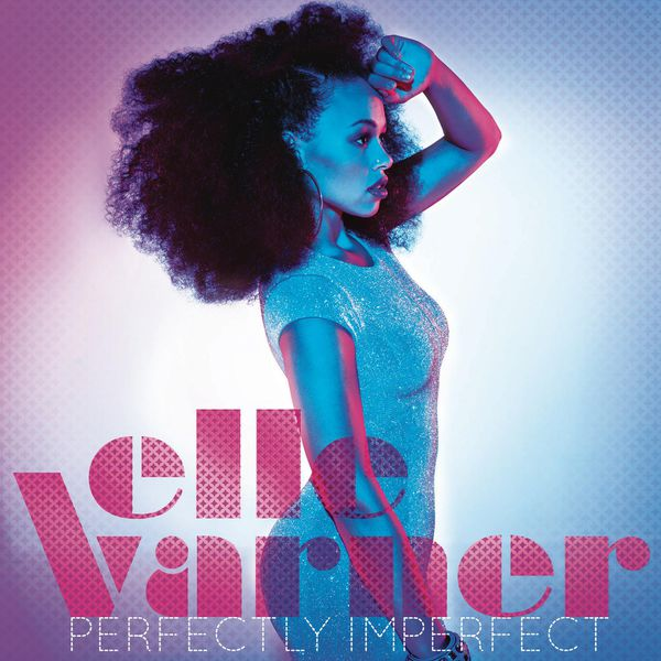 Elle Varner - Perfectly Imperfect (Track By Track Commentary)
