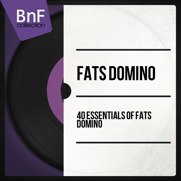 Fats Domino - 40 Essentials of Fats Domino (Mono Version)