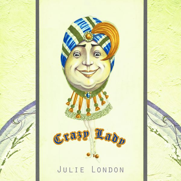Julie London - Crazy Lady
