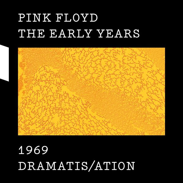 Pink Floyd|The Early Years 1969 DRAMATIS/ATION