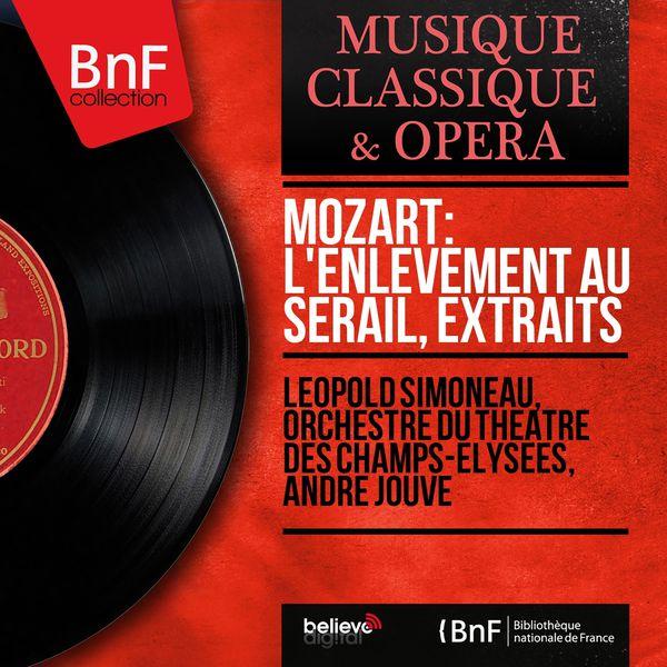 Léopold Simoneau - Mozart: L'enlèvement au sérail, extraits (Mono Version)