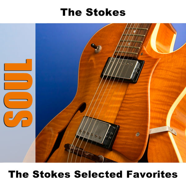The Stokes - The Stokes Selected Favorites