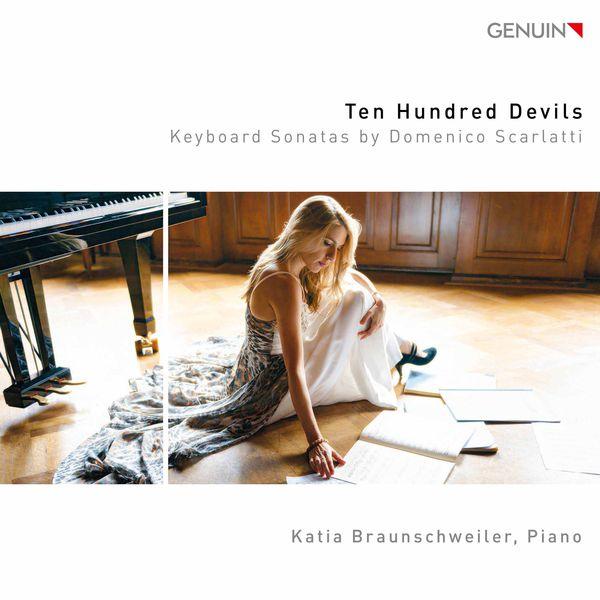 Katia Braunschweiler - Ten Hundred Devils: Keyboard Sonatas by Domenico Scarlatti