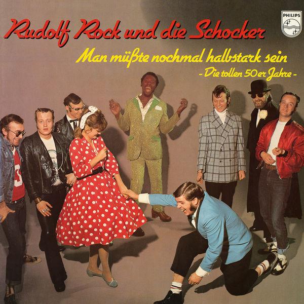 Rudolf Rock & Die Schocker - Man müsste nochmal halbstark sein - Die tollen 50er Jahre