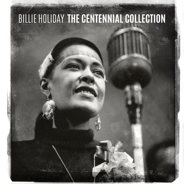 Billie Holiday - The Centennial Collection