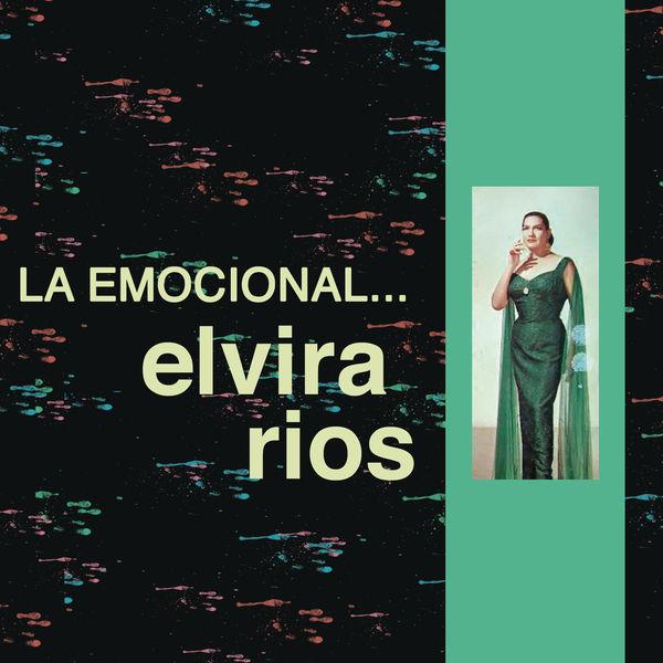 Elvira Rios - La Emocional Elvira Ríos