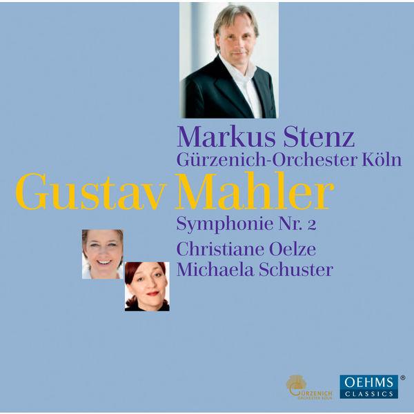 "Markus Stenz - Mahler : Symphonie No. 2 ""Resurrection"""