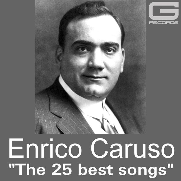 Enrico Caruso - The 25 best songs