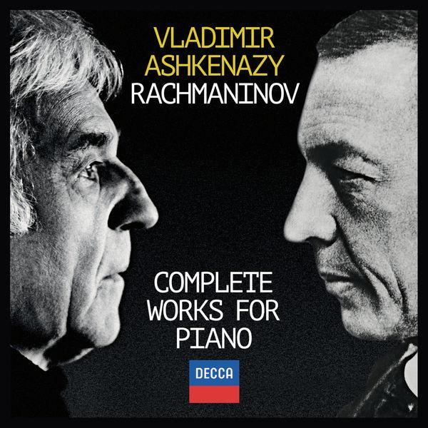 Vladimir Ashkenazy - Sergei Rachmaninoff : Complete Works For Piano