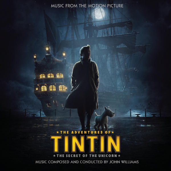 "John Williams - Music From The Motion Picture ""The Adventures of Tintin: The Secret Of The Unicorn"""