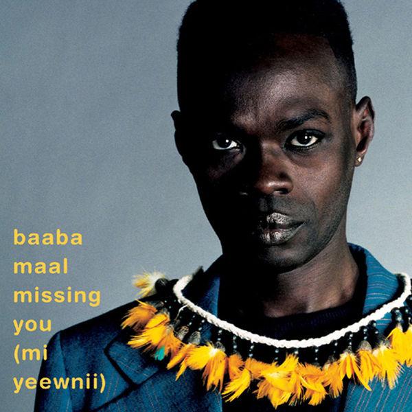 Baaba Maal - Missiing You (Mi Yeewnii)