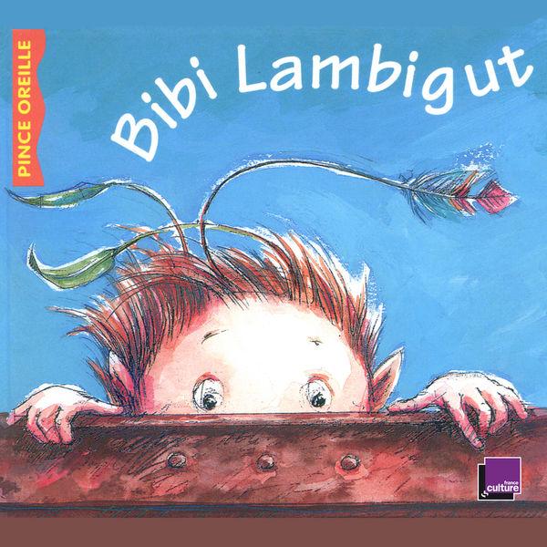 Various Artists - Bibi Lambigut (Collection Les histoires du Pince Oreille)