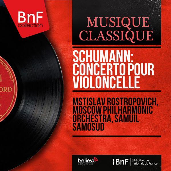 Mstislav Rostropovich - Schumann: Concerto pour violoncelle (Mono Version)