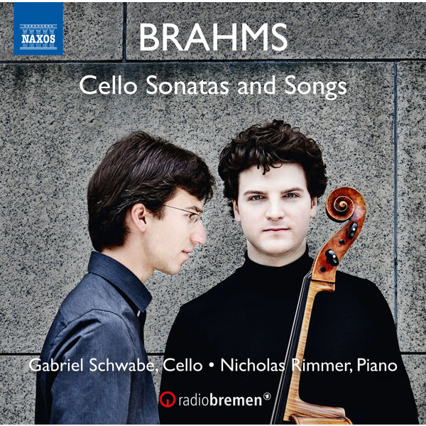 Gabriel Schwabe - Brahms: Cello Sonatas & Songs