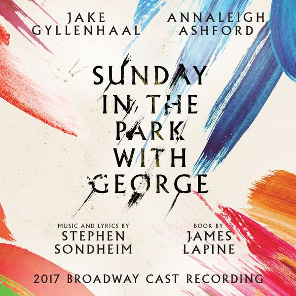 Various Interprets - Sunday in the Park with George (2017 Broadway Cast Recording)