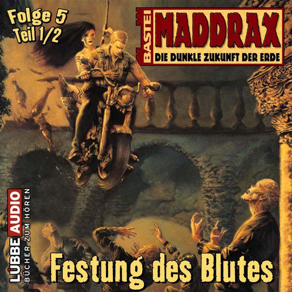Maddrax - Festung des Blutes - Teil 1