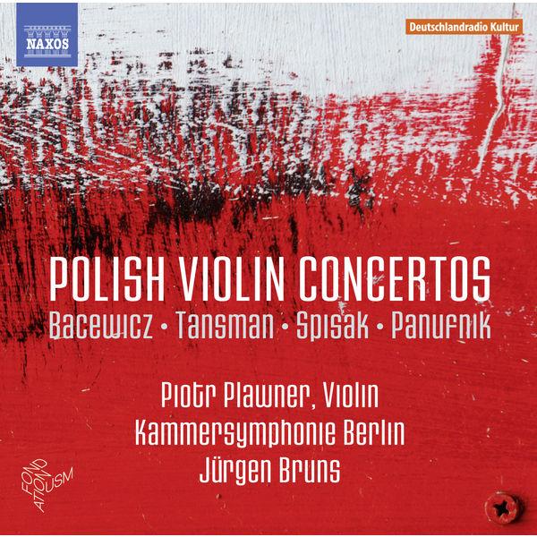 Piotr Plawner - Polish Violin Concertos (Bacewicz, Tansman, Spisak, Panufnik)
