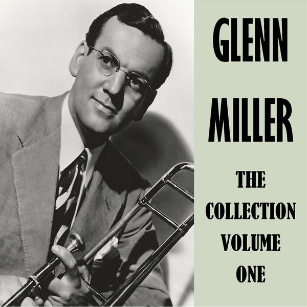 Glenn Miller - The Collection Vol. 1