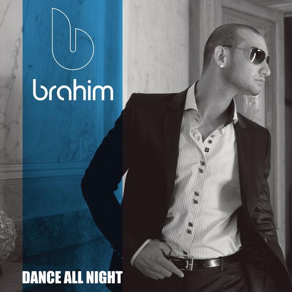 Brahim - Dance All Night