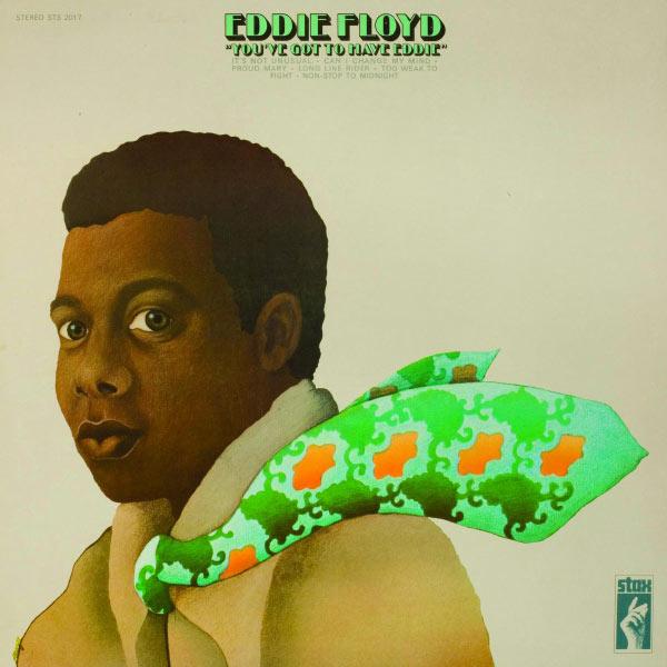 Eddie Floyd - You've Got To Have Eddie
