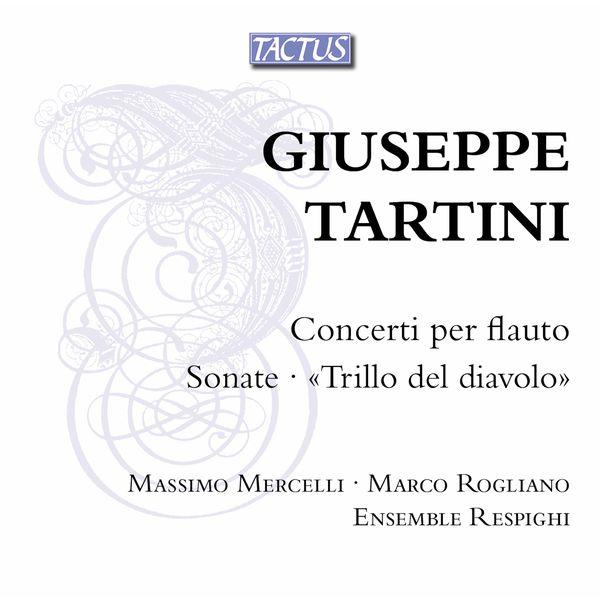 Massimo Mercelli - Tartini: Flute Concertos & Sonatas