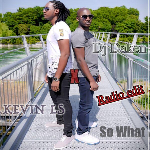 Kevin LS - So What (feat. DJ Daken) [Radio Edit]