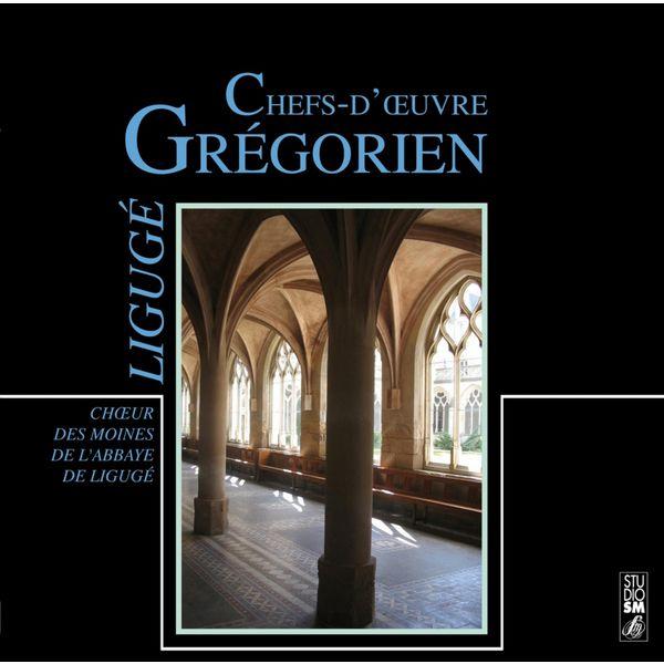Choeur Des Moines De L'Abbaye De Ligugé - Chefs-d'oeuvre Grégorien