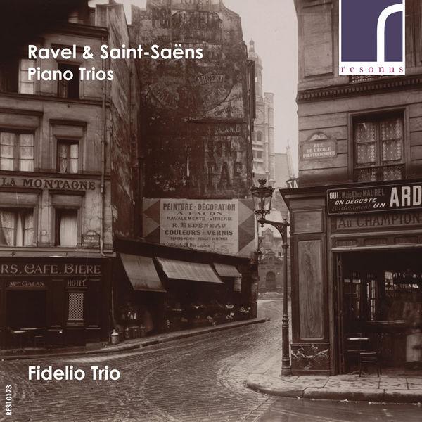 Fidelio Trio - Ravel & Saint-Saëns: Piano Trios