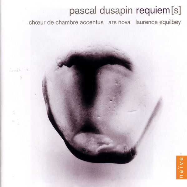 Accentus - Laurence Equilbey - Pascal Dusapin : Requiem(s)