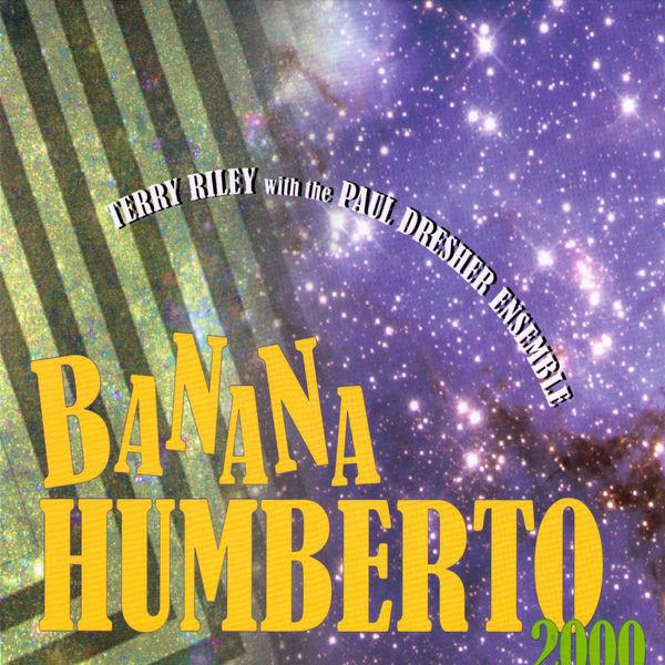 Terry Riley - Banana Humberto