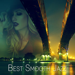 Best Smooth Jazz – Cool Instrumental Songs, Jazzy Night, New