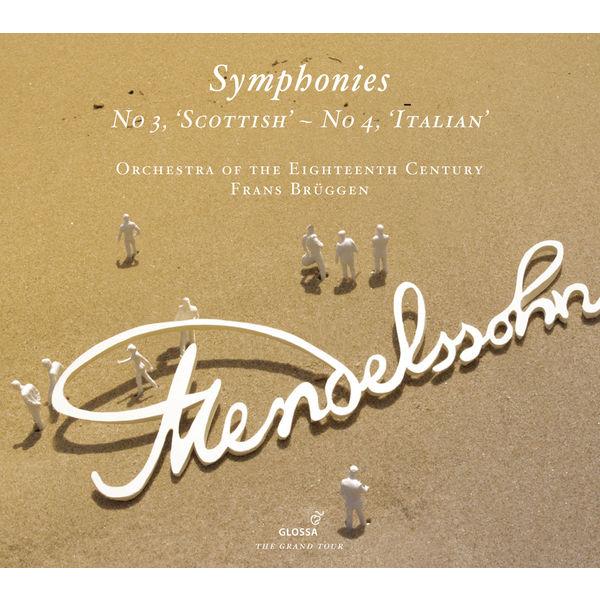 Orchestra of the Eighteenth Century - Mendelssohn: Symphonies Nos. 3, 'Scottish' and 4, 'Italian'