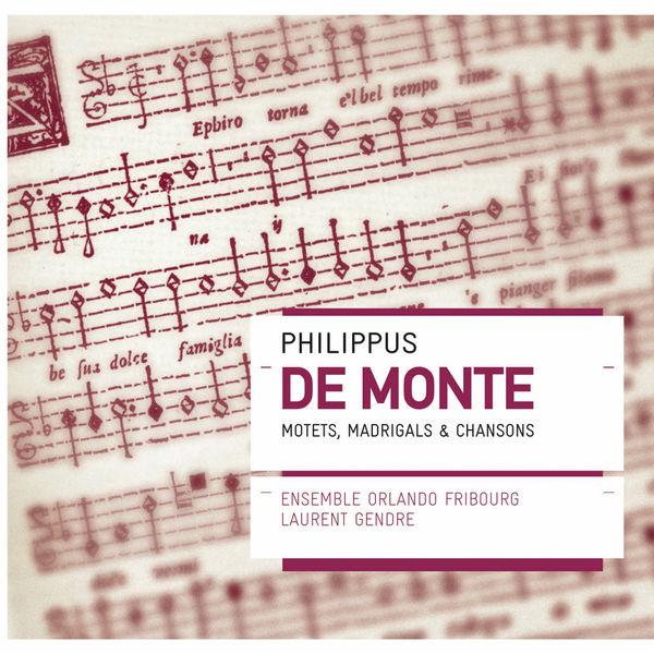Philippus de Monte - Philippus de Monte: Motets, Madrigaux & Chansons