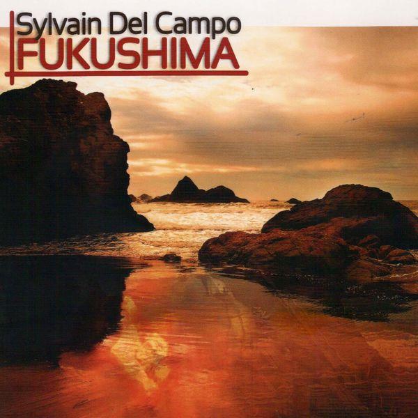 Sylvain Del Campo - Fukushima
